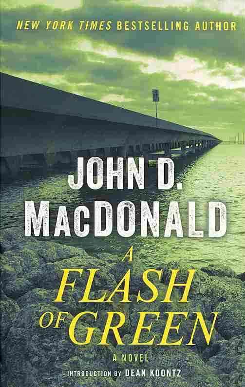A Flash of Green By MacDonald, John D./ Koontz, Dean R. (INT)